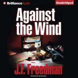 Against the Wind, J. F. Freedman