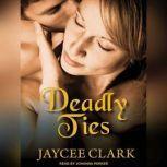 Deadly Ties, Jaycee Clark