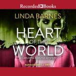 Heart of the World, Linda Barnes