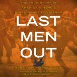 Last Men Out The True Story of America's Heroic Final Hours in Vietnam, Tom Clavin