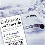 Collision on Tenerife The How and Why of the World's Worst Aviation Disaster, Jon Ziomek