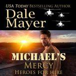 Michael's Mercy Book 10: Heroes For Hire, Dale Mayer