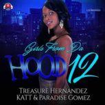 Girls from da Hood 12, Treasure Hernandez; Katt; Paradise Gomez