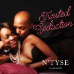 Twisted Seduction, N'Tyse