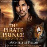 The Pirate Prince A Qurilixen World Novel, Michelle M. Pillow
