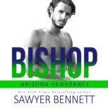 Bishop An Arizona Vengeance Novel, Sawyer Bennett