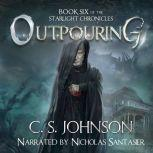 Outpouring An Epic Fantasy Adventure Series, C. S. Johnson