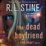 The Dead Boyfriend A Fear Street Novel, R. L. Stine