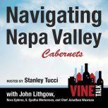 Navigating Napa Valley Cabernets Vine Talk Episode 101, Vine Talk