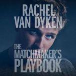 The Matchmaker's Playbook, Rachel Van Dyken