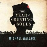 The Year of Counting Souls, Michael Wallace