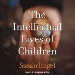 The Intellectual Lives of Children, Susan Engel