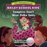 Vampires Don't Wear Polka Dots, Debbie Dadey