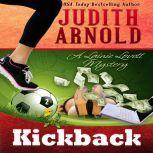 Kickback A Lainie Lovett Mystery, Judith Arnold