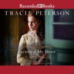 Secrets of My Heart, Tracie Peterson