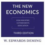 The New Economics, Third Edition For Industry, Government, Education, W. Edwards Deming