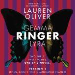 Ringer, Version 1 Replica, Book 2. Told in Alternating Chapters, Lauren Oliver