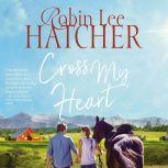 Cross My Heart, Robin Lee Hatcher