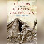 Letters from the Greatest Generation Writing Home in WWII, Howard H. Peckham