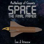 SPACE: The Final Papier, Lee J Isserow