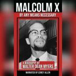 Malcolm X By Any Means Necessary, Walter Dean Myers