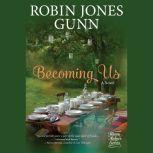 Becoming Us A Novel, Robin Jones Gunn