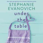 Under the Table A Novel, Stephanie Evanovich