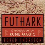 Futhark A Handbook of Rune Magic, Edred Thorsson