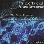 Practical Personal Development The Most Popular Personal Development Concepts, Jim Stephens