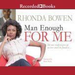 Man Enough for Me, Rhonda Bowen