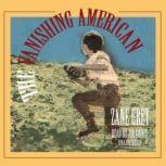 The Vanishing American, Zane Grey