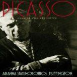 Picasso Creator and Destroyer, Arianna Stassinopoulos Huffington