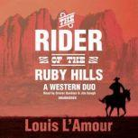 The Rider of the Ruby Hills A Western Duo, Louis LAmour
