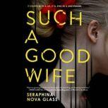 Such a Good Wife, Seraphina Nova Glass