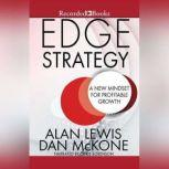 Edge Strategy A New Mindset for Profitable Growth, Alan Lewis