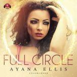 Full Circle, Ayana Ellis