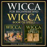Wicca Starter Kit Wicca for Beginners, Wicca Book of Spells a Guide to Candle, Magic, Herbal, Crystal, Moon, Rituals, Witchcraft and Wiccan Belief (New Version)