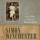 The Alice Behind Wonderland, Simon Winchester
