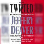 Twisted Selected Unabridged Stories of Jeffery Deaver, Jeffery Deaver