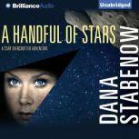 A Handful of Stars, Dana Stabenow