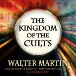 The Kingdom of the Cults, Walter Martin, Edited by Ravi Zacharias