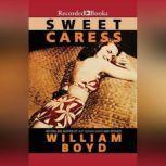 Sweet Caress, William Boyd