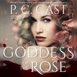 Goddess of the Rose, P. C. Cast