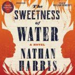 The Sweetness of Water A Novel, Nathan Harris