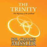 The Trinity: The Mystery of the Godhead, Chuck Missler