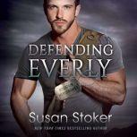 Defending Everly, Susan Stoker