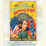 The Mostly True Adventures of Homer P. Figg, Rodman Philbrick