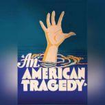 American Tragedy, An - Theodore Dreiser, Theodore Dreiser