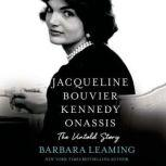 Jacqueline Bouvier Kennedy Onassis The Untold Story, Barbara Leaming