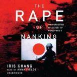 The Rape of Nanking The Forgotten Holocaust of World War II, Iris Chang